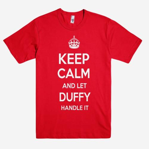 Keep Calm and let DUFFY Handle it Personalized Name T-Shirt ln - Shirtoopia