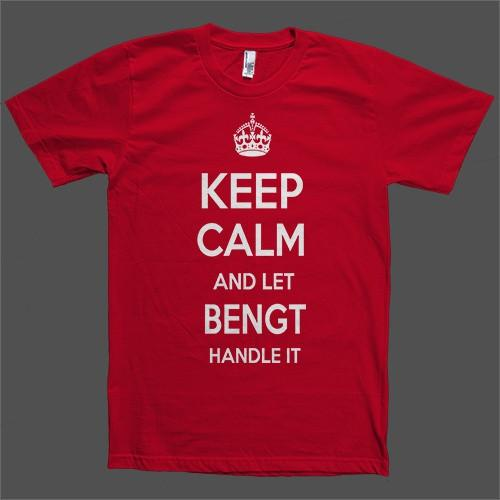 Keep Calm and let Bengt Handle it Personalized Name T-Shirt - Shirtoopia