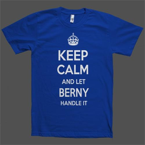 Keep Calm and let Berny Handle it Personalized Name T-Shirt - Shirtoopia