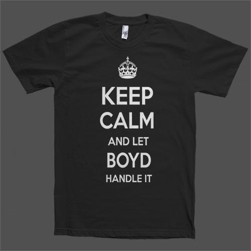 Keep Calm and let Boyd Handle it Personalized Name T-Shirt - Shirtoopia