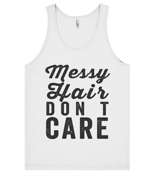 Messy  Hair don t  care  tank top shirt - Shirtoopia
