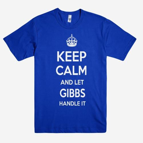 Keep Calm and let GIBBS Handle it Personalized Name T-Shirt ln - Shirtoopia