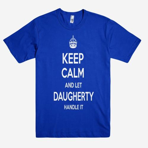 Keep Calm and let DAUGHERTY Handle it Personalized Name T-Shirt ln - Shirtoopia