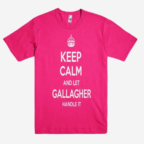 Keep Calm and let GALLAGHER Handle it Personalized Name T-Shirt ln - Shirtoopia
