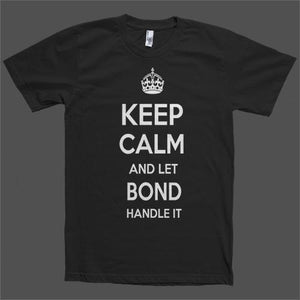 Keep Calm and let Bond Handle it Personalized Name T-Shirt - Shirtoopia