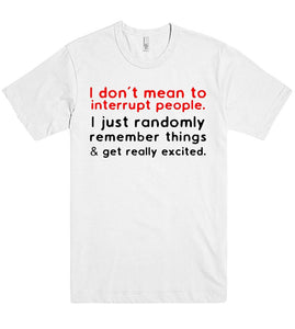 i dont mean to interrupt people tshirt - Shirtoopia