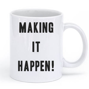 making it happen mug - Shirtoopia