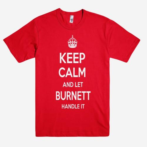 Keep Calm and let BURNETT Handle it Personalized Name T-Shirt ln - Shirtoopia