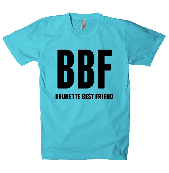 BBF brunette best friend  t-shirt - Shirtoopia