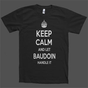 Keep Calm and let Baudoin Handle it Personalized Name T-Shirt - Shirtoopia