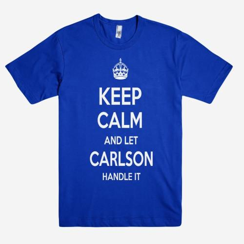 Keep Calm and let CARLSON Handle it Personalized Name T-Shirt ln - Shirtoopia