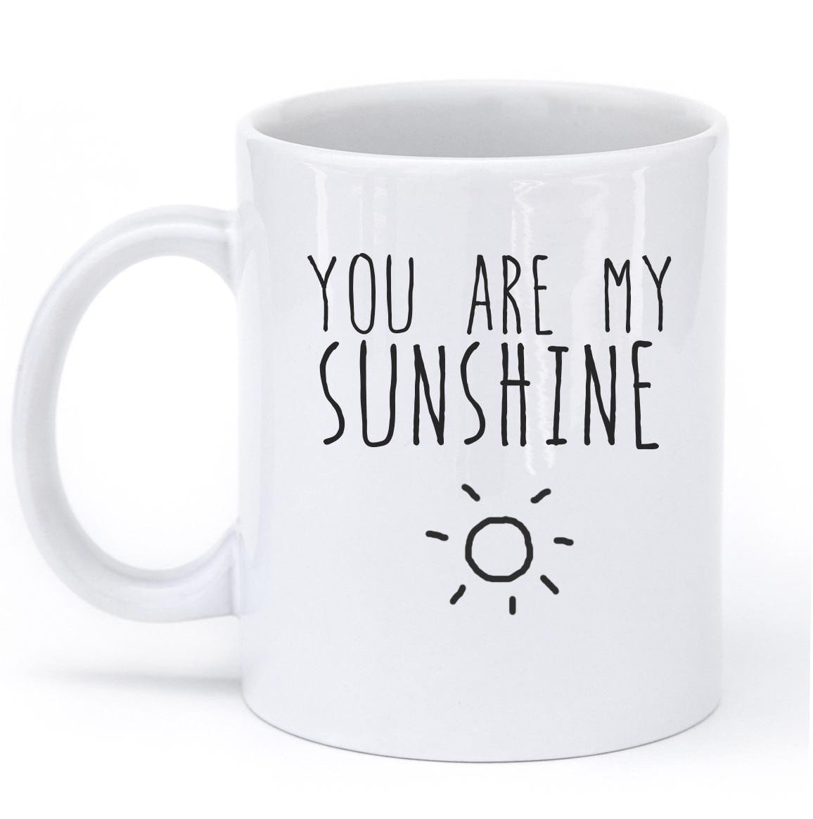you are my sunshine mug - Shirtoopia