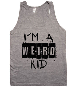 iu00b4m a wierd kid tank top shirt - Shirtoopia