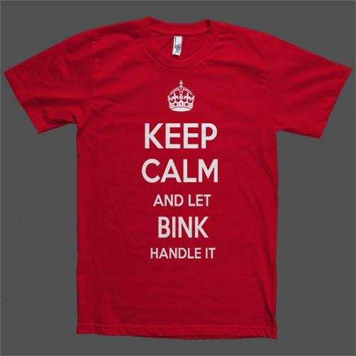 Keep Calm and let Bink Handle it Personalized Name T-Shirt - Shirtoopia