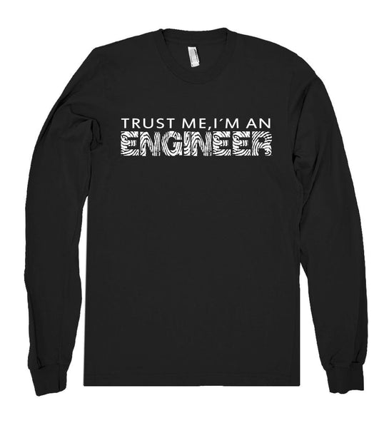 trust me im an engineer shirt - Shirtoopia