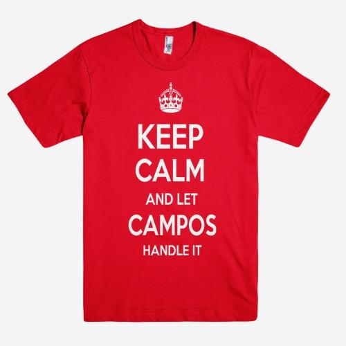 Keep Calm and let CAMPOS Handle it Personalized Name T-Shirt ln - Shirtoopia