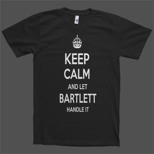 Keep Calm and let Bartlett Handle it Personalized Name T-Shirt - Shirtoopia