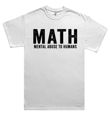 math mental abuse to humans t shirt - Shirtoopia