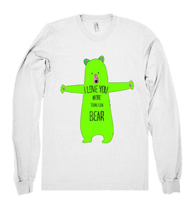i love you more than i can bear shirt - Shirtoopia