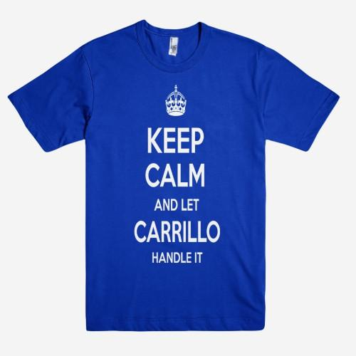 Keep Calm and let CARRILLO Handle it Personalized Name T-Shirt ln - Shirtoopia