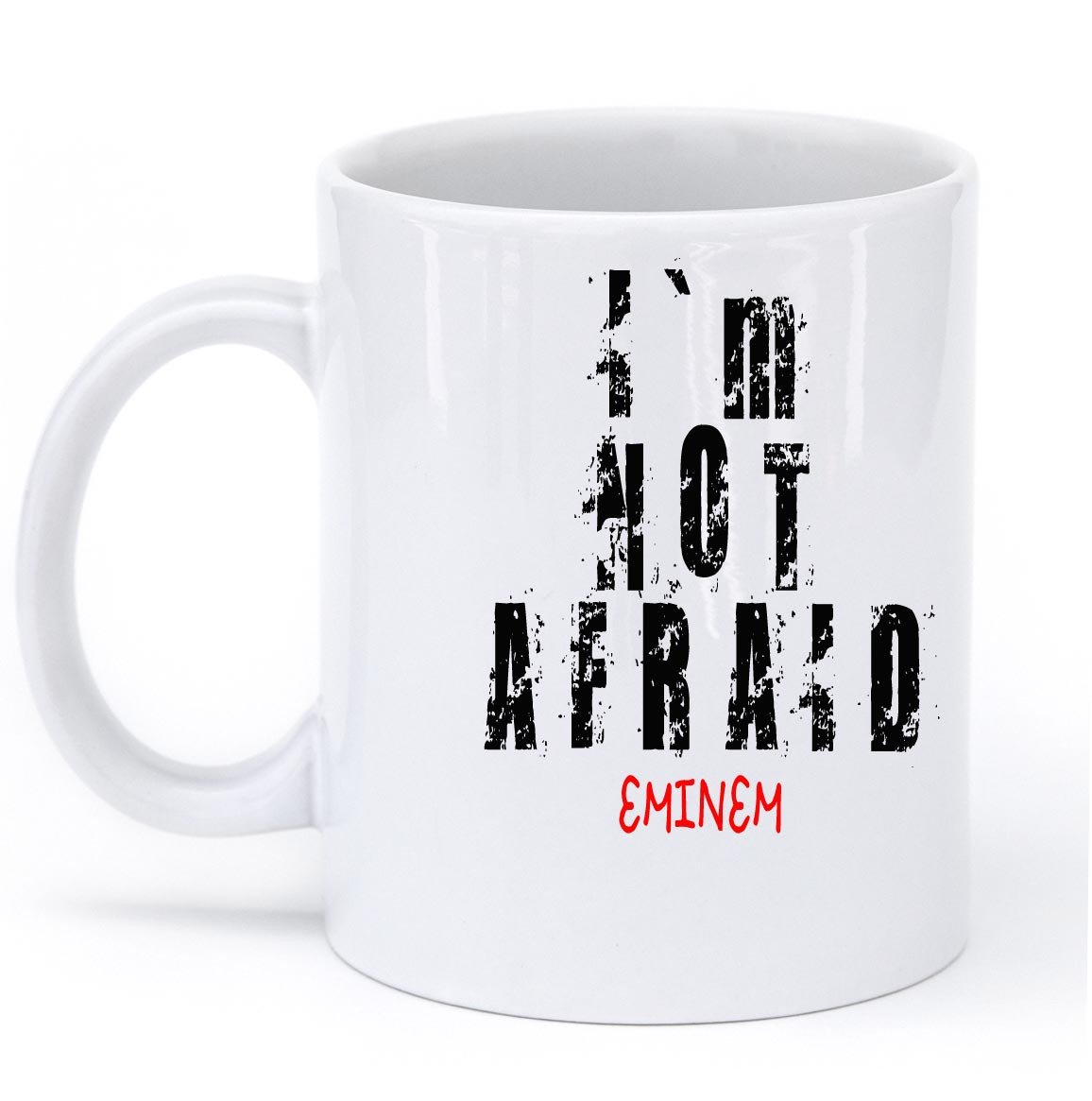 im not afraid eminem mug - Shirtoopia