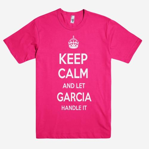 Keep Calm and let GARCIA Handle it Personalized Name T-Shirt ln - Shirtoopia