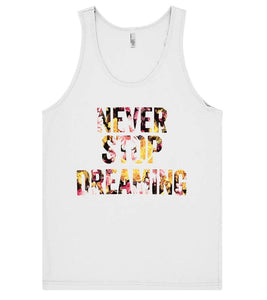 never stop dreaming flowers tank top shirt - Shirtoopia