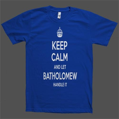 Keep Calm and let Batholomew Handle it Personalized Name T-Shirt - Shirtoopia