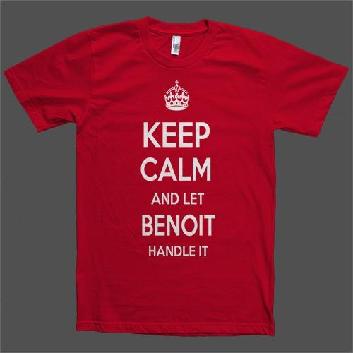 Keep Calm and let Benoit Handle it Personalized Name T-Shirt - Shirtoopia
