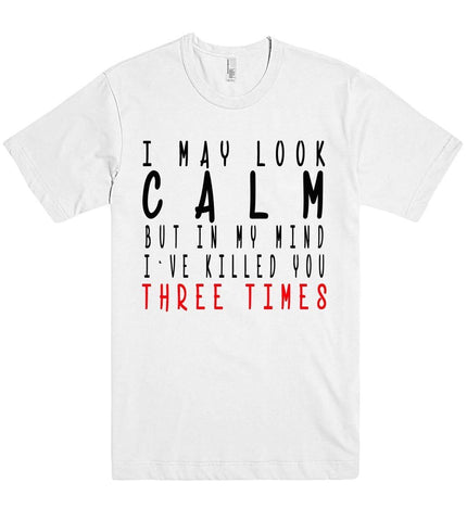 i may look calm but in my mind killer tshirt - Shirtoopia