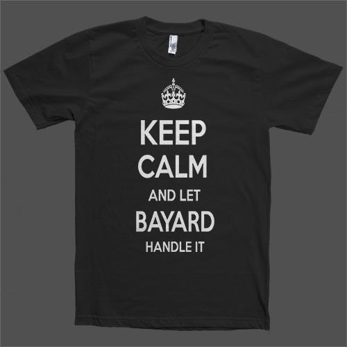 Keep Calm and let Bayard Handle it Personalized Name T-Shirt - Shirtoopia