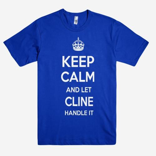 Keep Calm and let CLINE Handle it Personalized Name T-Shirt ln - Shirtoopia