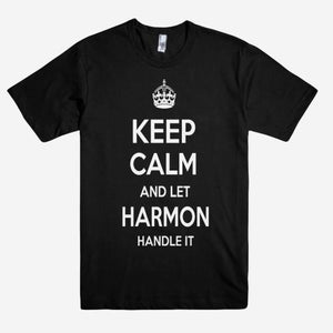 Keep Calm and let HARMON Handle it Personalized Name T-Shirt ln - Shirtoopia