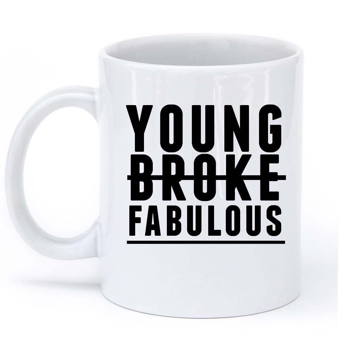 young broke and fabulous mug - Shirtoopia