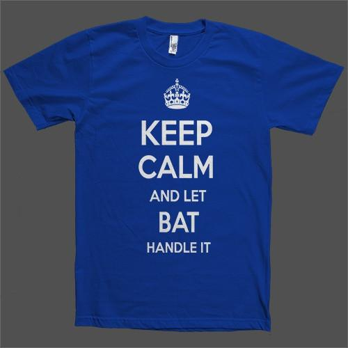 Keep Calm and let Bat Handle it Personalized Name T-Shirt - Shirtoopia