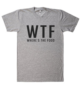 WTF where`s the food t shirt - Shirtoopia