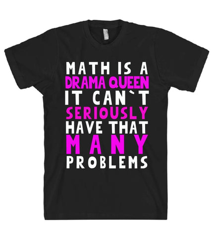 math is a drama queen tshirt - Shirtoopia