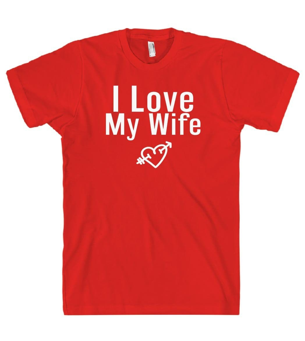 I Love My Wife t shirt - Shirtoopia