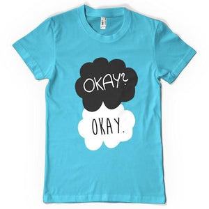 Okay? Okay. The Fault in our Stars T-Shirt - Shirtoopia