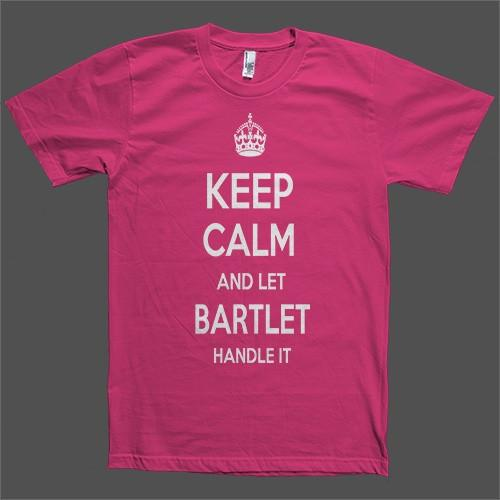 Keep Calm and let Bartlet Handle it Personalized Name T-Shirt - Shirtoopia
