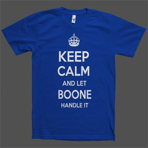 Keep Calm and let Boone Handle it Personalized Name T-Shirt - Shirtoopia
