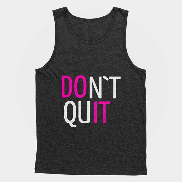 Don`t Quit Workout Unisex Tank Top  - 1