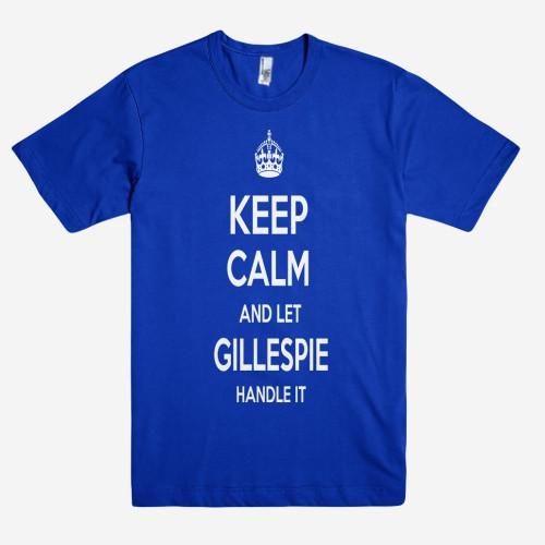 Keep Calm and let GILLESPIE Handle it Personalized Name T-Shirt ln - Shirtoopia
