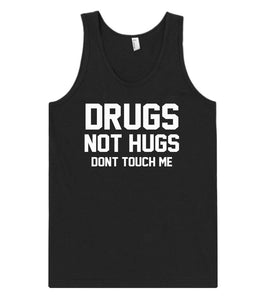drugs not hugs dont touch me  tank top shirt - Shirtoopia
