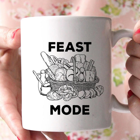feast mode coffee mug - Shirtoopia