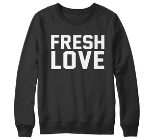 FRESH LOVE SWEATSHIRT FLEECE - Shirtoopia