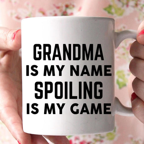 grandma is my name spoiling is may game coffee mug - Shirtoopia