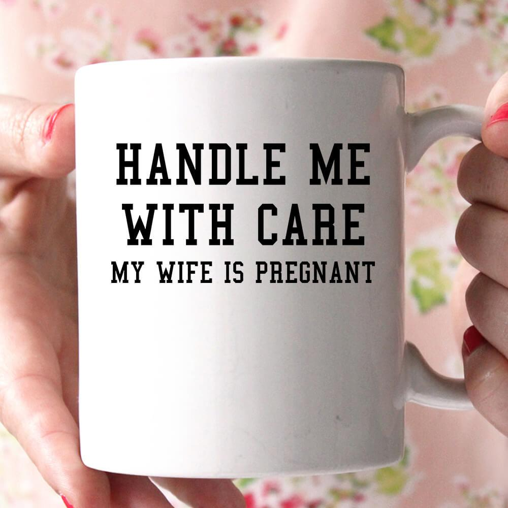 handle me with care my wife is pregnant coffee mug - Shirtoopia