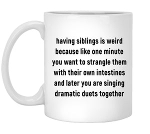 Having Siblings is Weird Mug