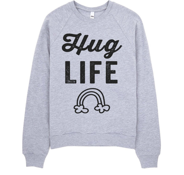 T HUG LIFE RAINBOW Sweatshirt Fleece